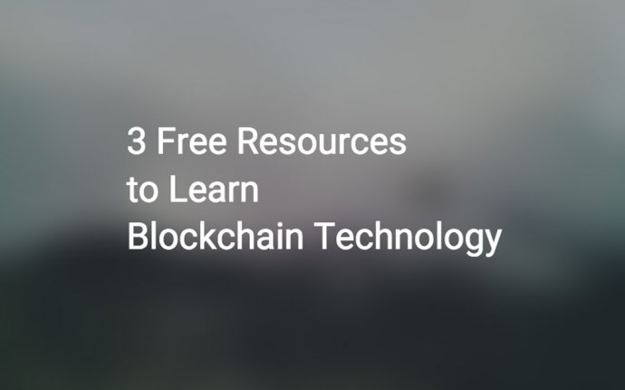 3 Free Resources to Learn Blockchain Technology